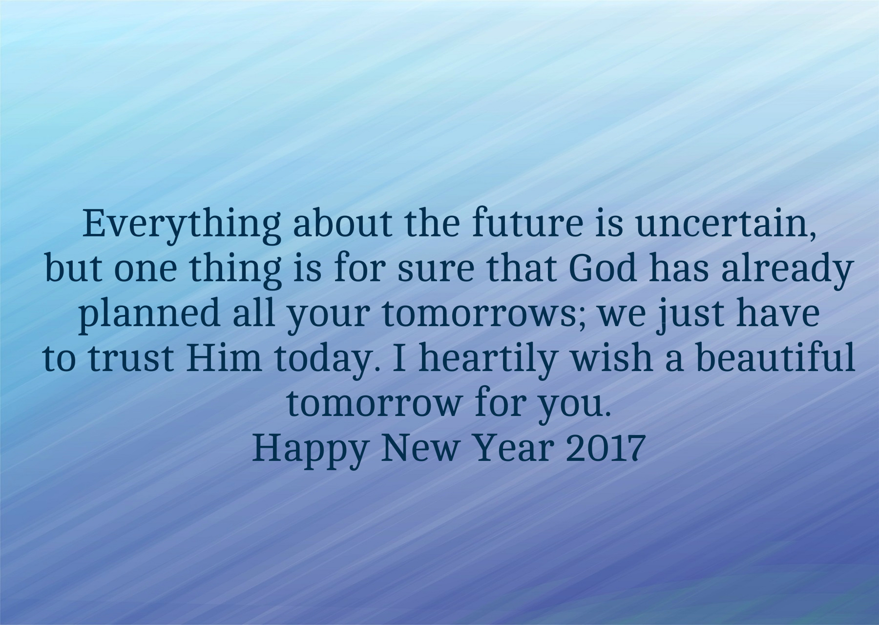 that god has already planned all your tomorrows we just have to trust him today i heartily wish a beautiful tomorrow for you happy new year 2019