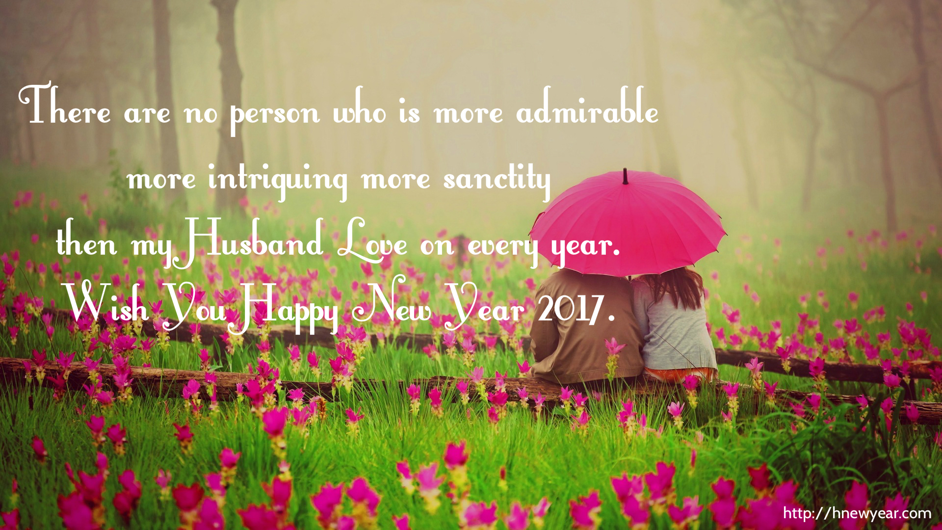there are no person who is more admirable more intriguing more sanctity then my husband love on every year wish you happy new year 2019