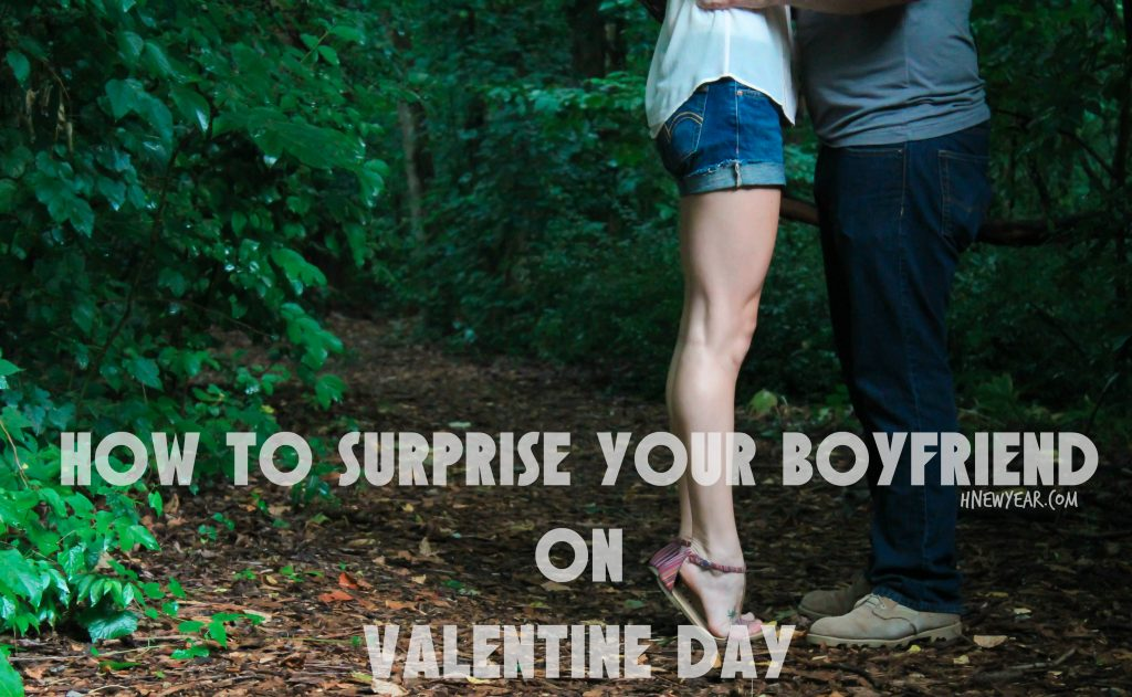 How to Surprise You Boyfriend on Valentine Day 2017