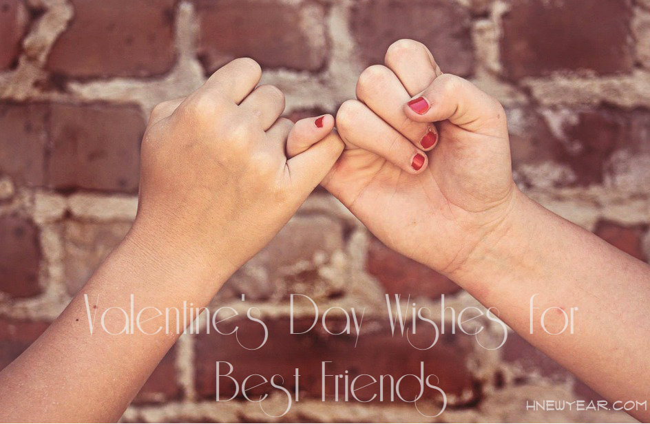 Valenitne's Day Wishes for Best Friends