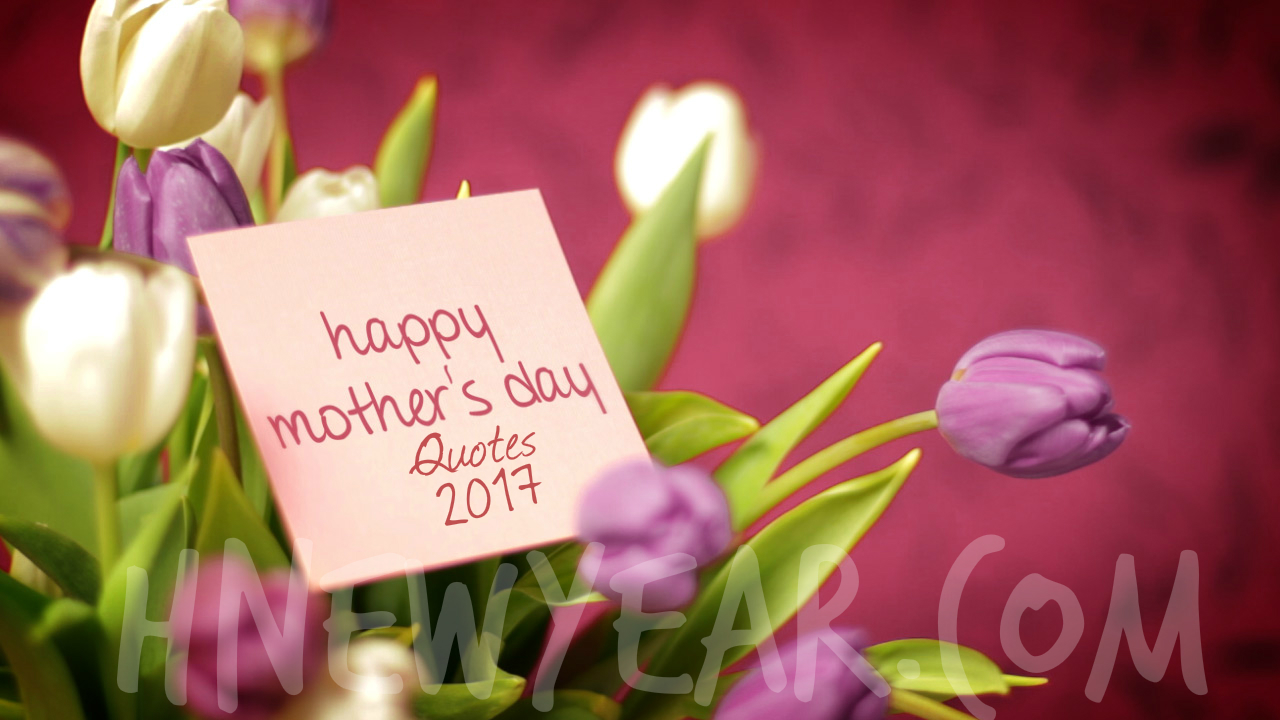 Mother's day Quotes 2017 Inspirational Wishes